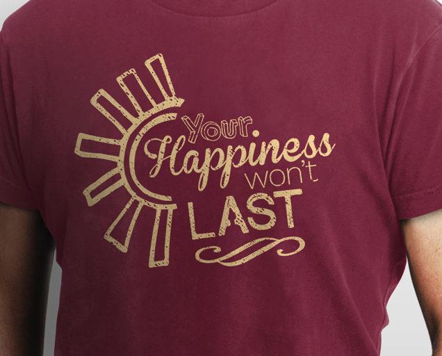Happiness Won't Last