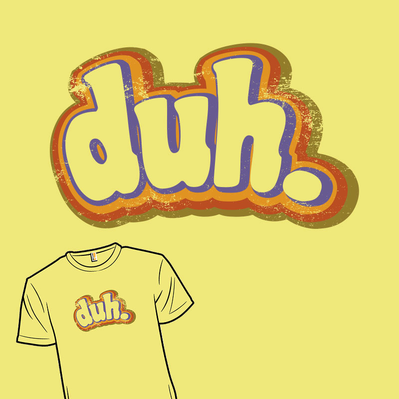 duh funny retro vintage grunge old school tshirt